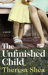 The Unfinished Child, by Theresa Shea