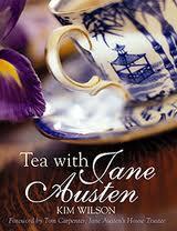 Tea with Jane Austen, by Kim Wilson