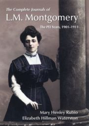 The Complete Journals of L.M. Montgomery: The PEI Years, 1901-1911