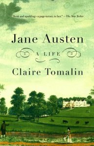 Jane Austen: A Life, by Claire Tomalin