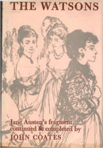 The Watsons: Jane Austen's Fragment Continued and Completed, by John Coates (1958)