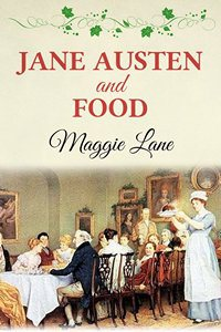 Jane Austen and Food, by Maggie Lane