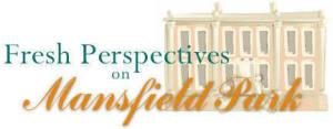 Fresh Perspectives on Mansfield Park