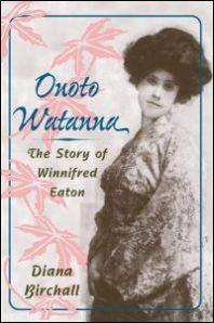 Onoto Watanna: The Story of Winnifred Eaton
