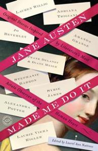 Jane Austen Made Me Do It