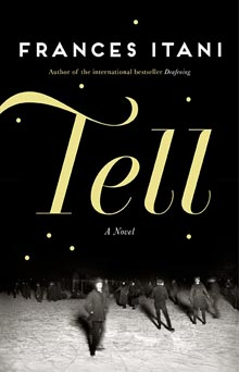 Tell, by Frances Itani
