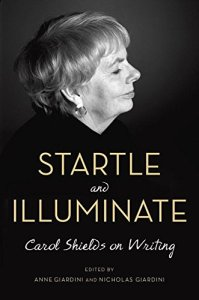 Startle and Illuminate: Carol Shields on Writing