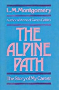 The Alpine Path, by L.M. Montgomery
