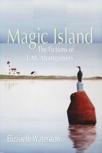 Magic Island: The Fictions of L.M. Montgomery