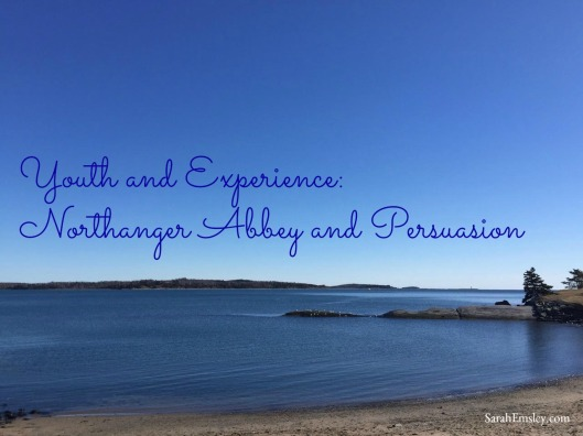 Youth and Experience: Northanger Abbey and Persuasion