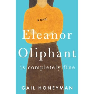 Eleanor Oliphant, by Gail Honeyman